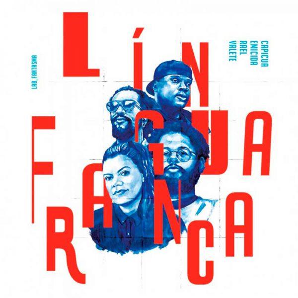 Capicua, Emicida, Rael e Valente – Língua Franca